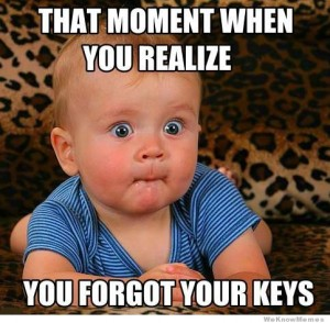 that-moment-when-you-realize-you-forgotyour-keys