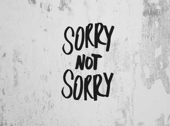 10 Things We Should Never Apologize For